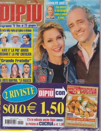 Dipiù + Dipiù cucina - n. 24 - 21 giugno 2019 - settimanale - 2 riviste