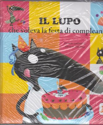 I Libri Di Donna Moderna - Il lupo che voleva la festa di compleanno - n. 10 - settimanale - 19/6/2019 - copertina rigida