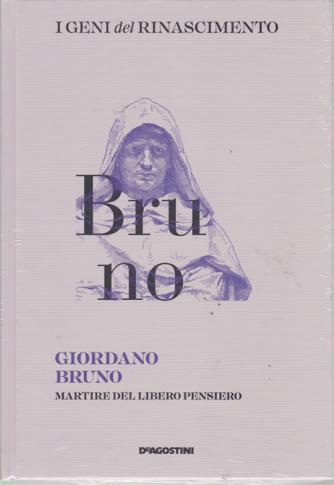 I Geni Del Rinascimento - Giordano Bruno - n. 15 - settimanale - 23/2/2019 -