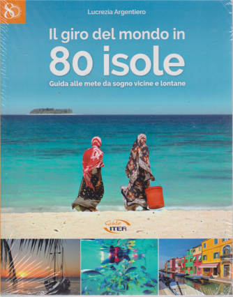 Il giro del mondo in 80 isole - di Lucrezia Argentiero -
