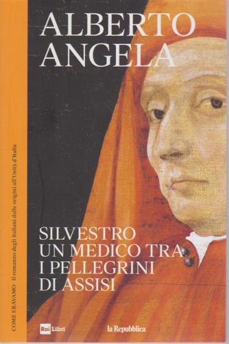 Alberto Angela - Silvestro un medico tra i pellegrini di Assisi - n. 11 - 19/6/2019 -