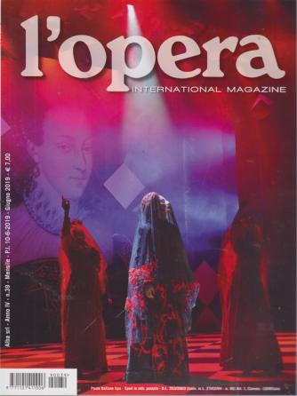 L'opera  international magazine- n. 39 - mensile - 10/6/2019