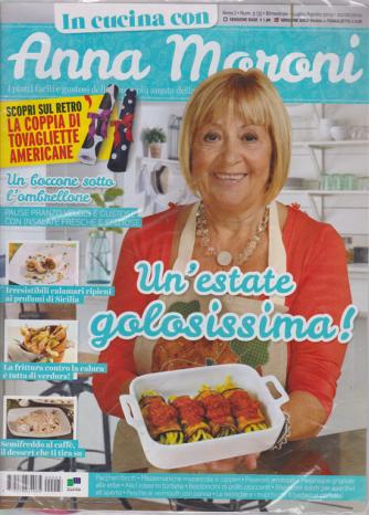 In cucina con Anna Moroni - n. 3 - bimestrale - luglio - agosto 2019 -