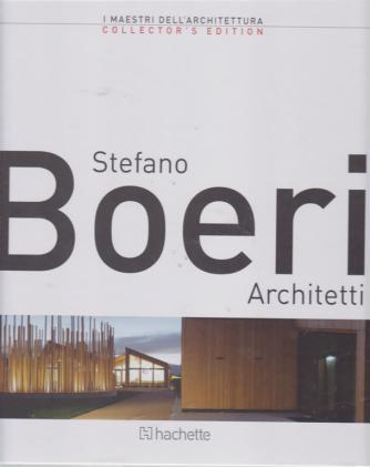I maestri dell'architettura - n. 5 - Stefano Boeri architetti - 22/2/2019 - quattordicinale -