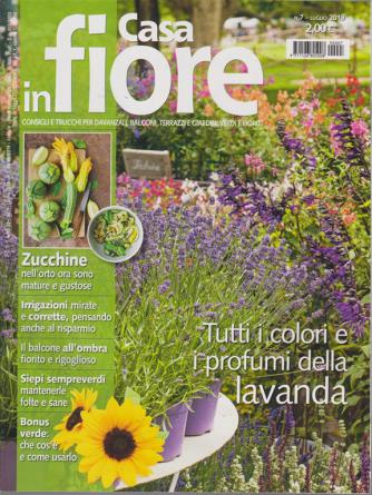 Casa In Fiore - n. 7 - luglio 2019 - mensile