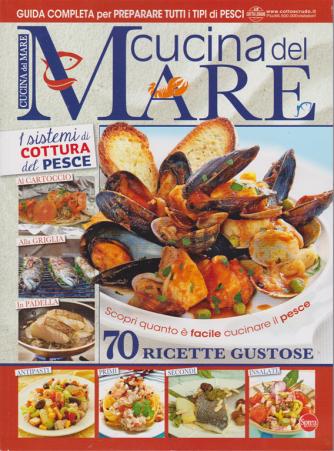 Cucina del mare - n. 11 - bimestrale - luglio - agosto 2019 -