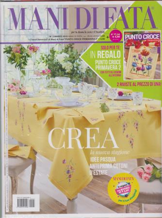 Mani Di Fata - + Speciale punto croce primavera 2 - n. 3 - marzo 2019 - 2 riviste