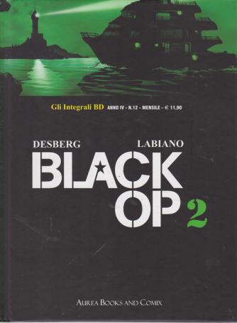 Gli Integrali Bd - Black Op Vol. 2 - n. 12 - mensile - 28 giugno 2019 -