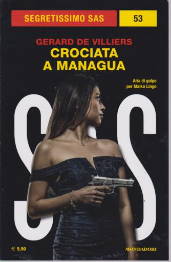 Segretissimo Sas n. 53 - Gerard De Villiers - Crociata a Managua - luglio 2019 - mensile