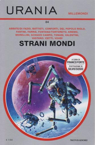 Millemondi - Strani Mondi - Urania - n. 84 - quadrimestrale - luglio 2019 -