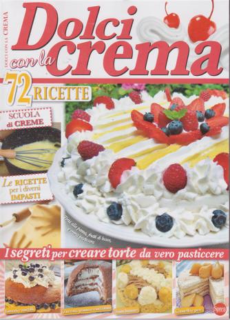 Di Dolce In Dolce Speciale - Dolci con la crema - n. 66 - bimestrale - luglio -agosto 2019 - 72 ricette