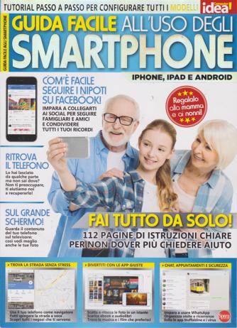 Guida facile all'uso degli Smartphone - n. 4 - bimestrale - luglio - agosto 2019 -