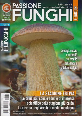 Passione Funghi E Tartufi - n. 95 - luglio 2019 - mensile