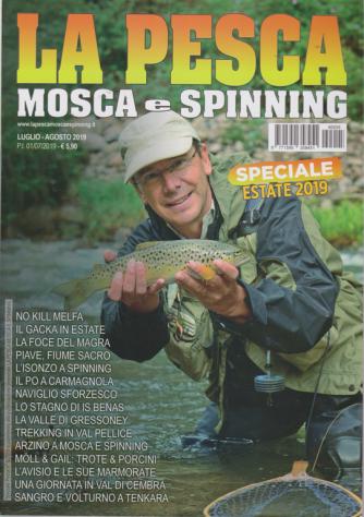 La pesca mosca e spinning - speciale estate 2019 - n. 5 - luglio -agosto 2019 - bimestrale