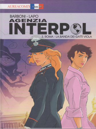 Aureacomix Linea Bd - Agenzia Interpol 3 - Roma - La banda dei gatti viola - n. 44 - mensile - 5 luglio 2019