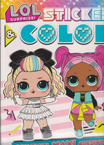 Sticker & Color - Lol Surprise - n. 26 - 6/7/2019 - bimestrale -