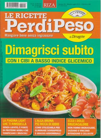 Le Ricette Perdipeso di Dimagrire - n. 94 - mensile - luglio 2019 -