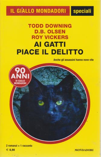 Il giallo Mondadori - speciali - Ai gatti piace il delitto - n. 90 - luglio 2019 - bimestrale