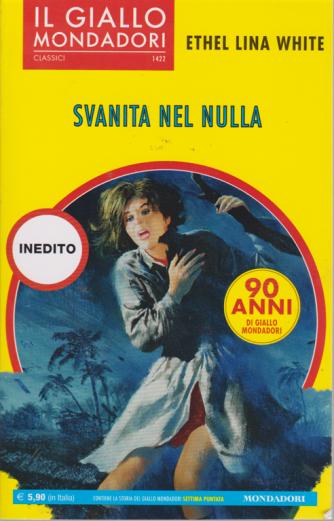Il gialo Mondadori - i classici - Svanita nel nulla - di Ethel Lina White - n. 1422 - luglio 2019 - mensile