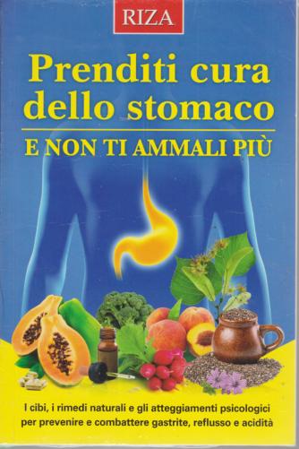 Salute naturale - Prenditi cura dello stomaco e non ti ammali più - n. 239 - marzo 2019 -