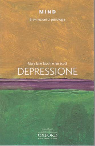 Mind - Brevi lezioni di psicologia - Depressione - n. 12 - di Mary Jane Tacchi e Jan Scott
