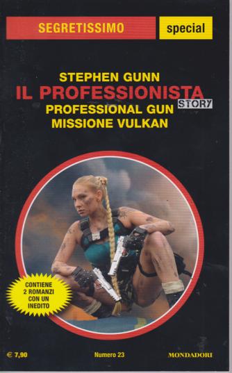 Segretissimo special - Il professionista  story- di Stephen Gunn - n. 23 - febbraio- marzo 2019 -