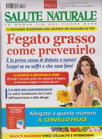 Salute Naturale+ Il cervello felice è il segreto della salute - n. 239 - marzo 2019 - mensile - rivista + libro