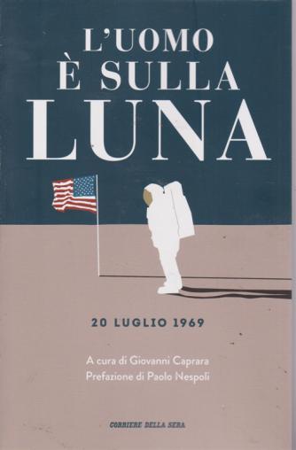 L'uomo è sulla Luna - 20 luglio 1969 - mensile -