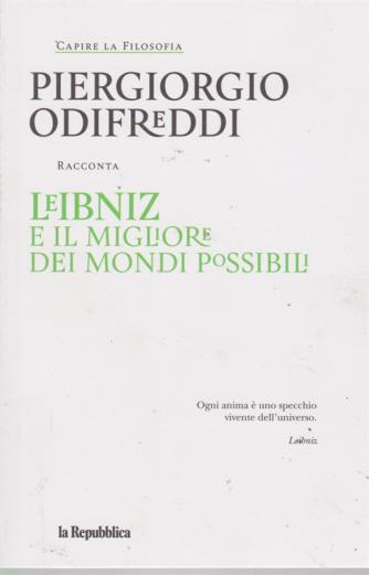 Capire La Filosofia -  Leibniz E Il Migliore dei mondi possibili - Piergiorgio Odifreddi  - n. 11 - settimanale -