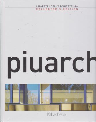 I maestri dell'architettura Piuarch. n- 15 - 12/7/2019 - quattordicinale -