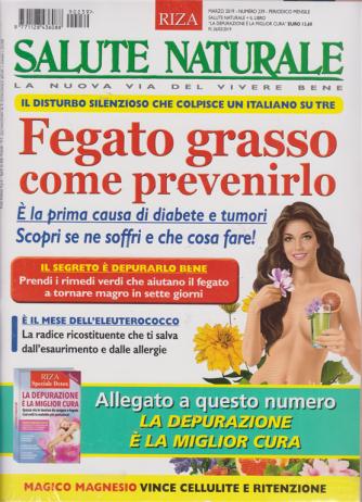 Salute Naturale + Riza Speciale Detox - n. 239 - marzo 2019 - mensile -rivista  + libro La depurazione è la miglior cura