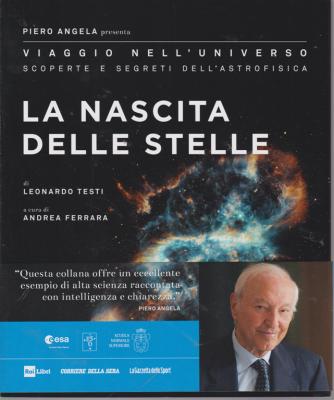 Piero Angela presenta Viaggio  nell'universo - Scoperte e segreti dell'astrofisica - La nascita delle stelle - n. 2 - settimanale -