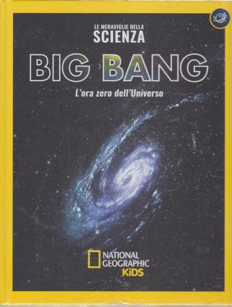 Le Meraviglie della scienza - Big bang - L'ora zero dell'Universo - n. 27 - settimanale - 13/7/2019 - copertina rigida