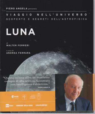 Piero Angela presenta Viaggio nell'universo scoperte e segreti dell'astrofisica - Luna - n. 3 - settimanale -