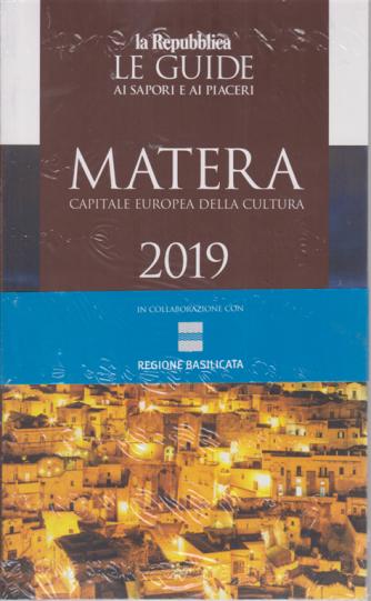 Le guide ai sapori e ai piaceri - Matera capitale europea della cultura 2019 -