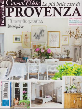 Gli speciali di Casa chic - Le più belle case di Provenza - n. 68 - bimestrale - agosto - settembre 2019 -