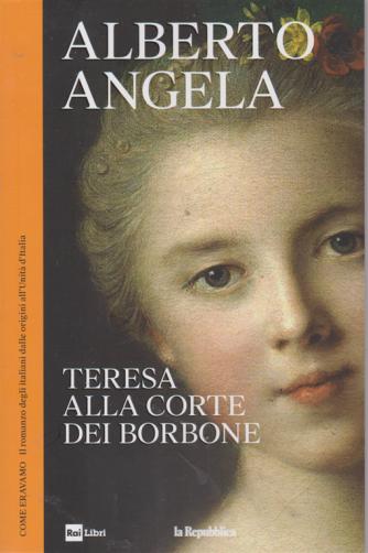 Alberto Angela - Teresa alla corte dei Borbone - n. 16 - 24/7/2019 -