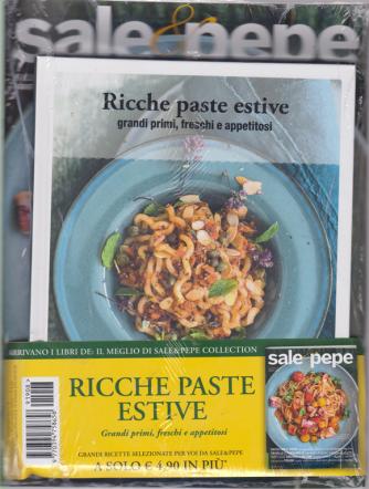 Sale E Pepe Collection + il libro Ricche paste estive - n. 8 - agosto 209 - mensile
