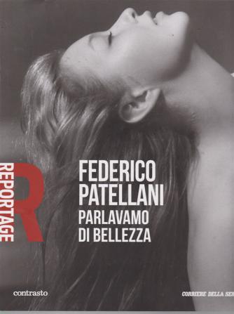 Reportage -Federico Patellani - Parlavamo di bellezza - n. 27 - settimanale