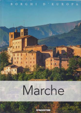 Borghi D'europa - Marche - n. 16 - 27/7/2019 - quattordicinale