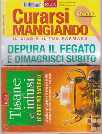 Curarsi Mangiando  + il libro Tisane e infusi - n. 133 - mensile - agosto 2019 -