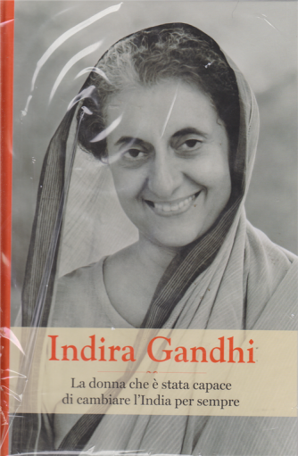 Grandi Donne - Indira Gandhi - n. 4 - settimanale - 1/3/2019 -