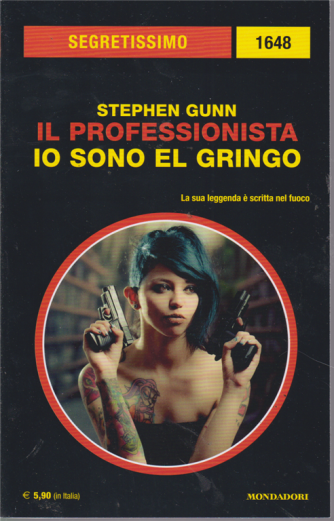 Segretissimo n. 1648 - Il professionista io sono el Gringo -di Stephen Gunn - bimestrale - agosto 2019 -