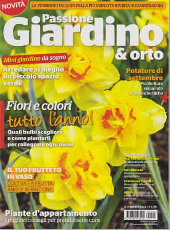 Passione Giardino E Orto - n. 4 - bimestrale - 2/8/2019