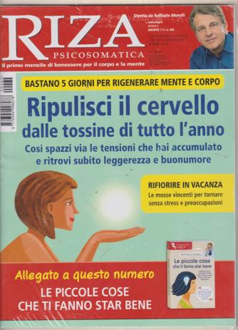 Riza Psicosomatica - n. 462 - mensile - agosto 2019 - + I grandi libri di Riza di Raffaele Morelli - Le piccole cose che ti fanno star bene