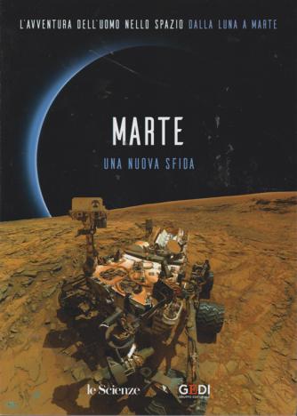 L'avventura dell'uomo nello spazio dalla Luna a Marte - Marte una nuova sfida - n. 6 -settimanale - 3/8/2019