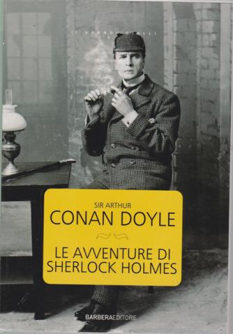 I grandi gialli - Sir Arthur Conan Doyle - Le avventure di Sherlock Holmes - n. 2 - estate 2019 - bimestrale