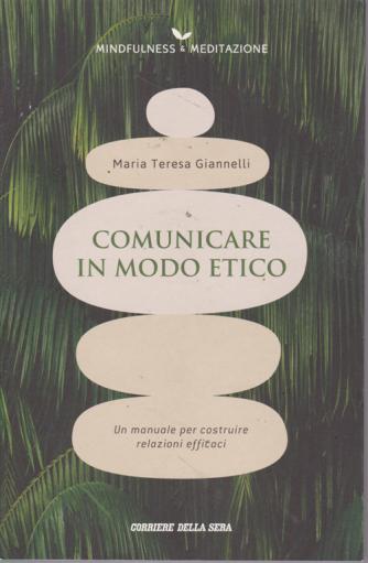 Mindfulness & Meditazione - Comunicare in modo etico - di Maria Teresa Giannelli - n. 26 - settimanale -