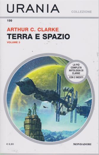Urania Collezione - Terra E Spazio Vol.3 - n. 199 - agosto 2019 - mensile