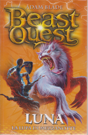 Beast Quest -Luna - La lupa di mezzanotte - n. 22 - settimanale -
